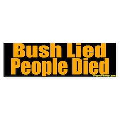 Bush Lied, People Died Bumper Bumper Sticker