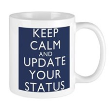 Keep Calm And Update Your Status Mug