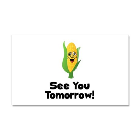 See You Tomorrow Corn Car Magnet 20 x 12