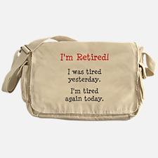 I'm Retired! Messenger Bag