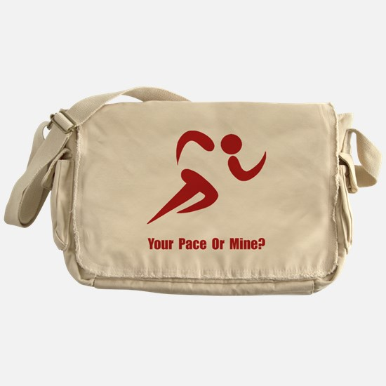 Your Pace Or Mine? Messenger Bag
