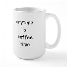Coffee Mug- Anytime Is Coffee Time