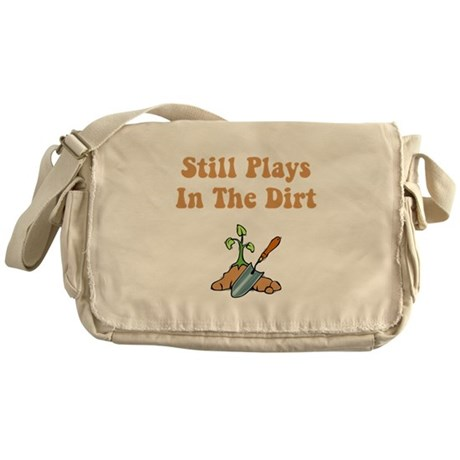 Still Plays In The Dirt Messenger Bag