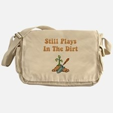 Still Plays In The Dirt Messenger Bag