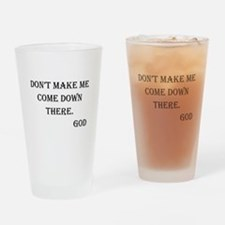 Don't Make Me Drinking Glass