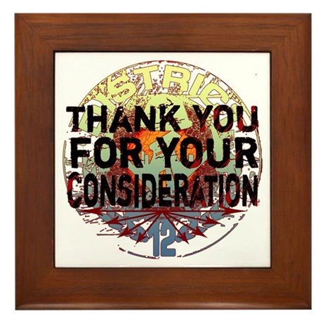 Thank You for Your Consideration Framed Tile