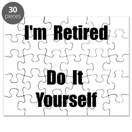 Retired Do It Yourself Puzzle by SpotOfTees