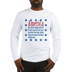 America: Count All the Votes! Long Sleeve T-Shirt