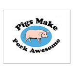 Pigs Make Pork Awesome Small Poster