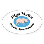 Pigs Make Pork Awesome Sticker (Oval 10 pk)