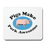 Pigs Make Pork Awesome Mousepad