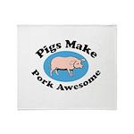 Pigs Make Pork Awesome Throw Blanket