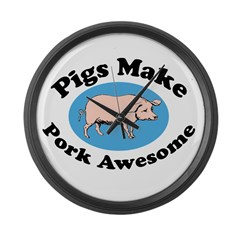 Pigs Make Pork Awesome Large Wall Clock