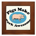 Pigs Make Pork Awesome Framed Tile