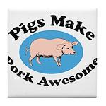 Pigs Make Pork Awesome Tile Coaster