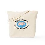 Pigs Make Pork Awesome Tote Bag