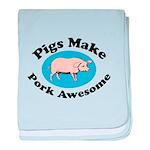 Pigs Make Pork Awesome baby blanket