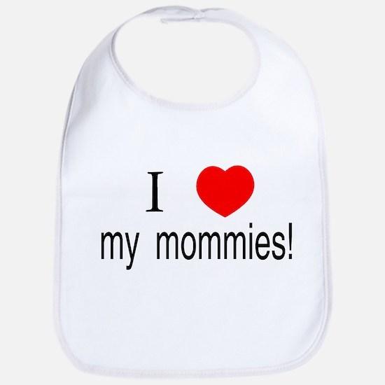 I <3 my mommies Bib