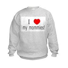 I <3 my mommies Sweatshirt