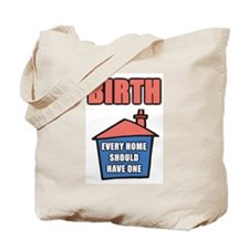 Birth. Every home should have one Tote Bag
