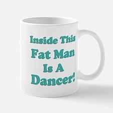 Inside This Fat Man Is A Danc Mug