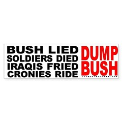 Bush Lied...Dump Bush Bumper Bumper Sticker