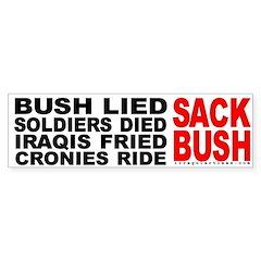 Bush Lied...Sack Bush Bumper Sticker
