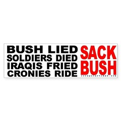 Bush Lied...Sack Bush Bumper Bumper Sticker