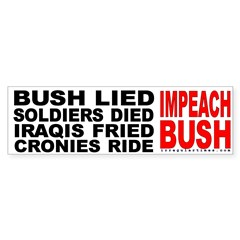 Bush Lied...Impeach Bush Bumper Bumper Sticker
