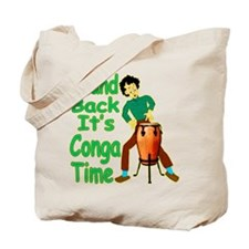 It's Conga Time Tote Bag