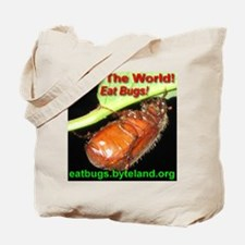 Save the World! Eat Bugs! Tote Bag