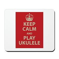 Keep Calm and Play Ukulele Mousepad