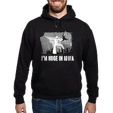 I'm Huge In Iowa, Funny, Hoodie