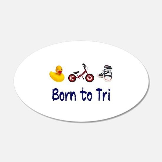 Born to Tri 22x14 Oval Wall Peel