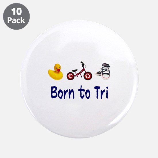 """Born to Tri 3.5"""" Button (10 pack)"""