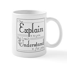 I Can Explain it Mug