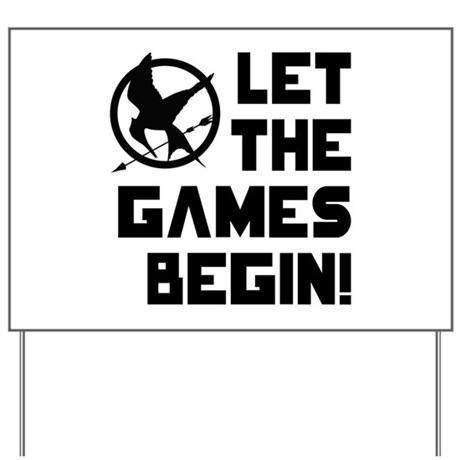 let the games begin  the hunger games yard sign by hungergamesletthegamesbegin