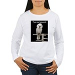 I am not amused. Women's Long Sleeve T-Shirt