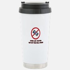 Driver Get Off The Cell Phone Travel Mug