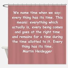 martin heidegger Shower Curtain