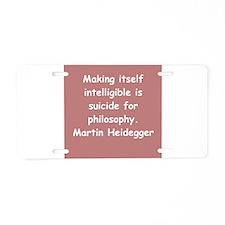 martin heidegger Aluminum License Plate