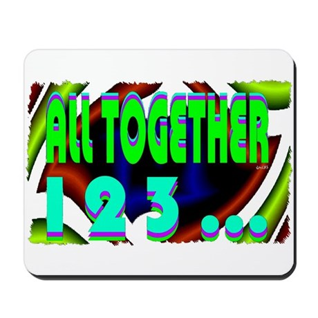 all together now 123 Mousepad