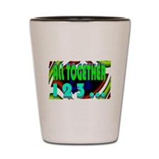 all together now 123 Shot Glass