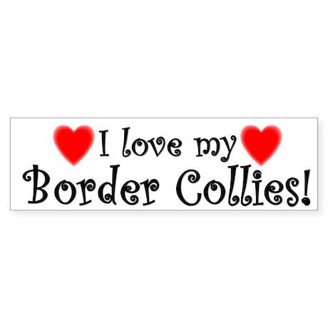 I love my Border Collies Bumper Sticker