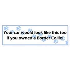 Your Car Border Collie Bumper Bumper Sticker