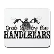 Grab Life By The Handlebars Mousepad