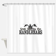 Grab Life By The Handlebars Shower Curtain