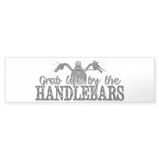 Grab Life By The Handlebars Bumper Sticker