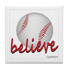 Believe (baseball) Tile Coaster