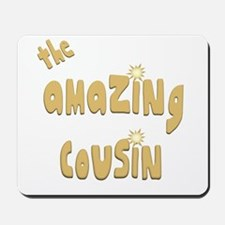 The Amazing Cousin Mousepad